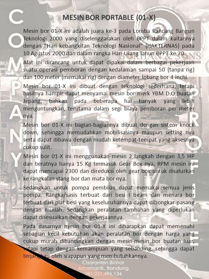 Mesin bor 01-X ini adalah juara ke-3 pada Lomba Rancang Bangun Teknologi 2000 yang diselenggarakan oleh BPPT dalam kaitannya dengan Hari kebangkitan Teknologi Nasional (HAKTERNAS) pada 10 Agustus 2000 dan dalam rangka Hari Ulang Tahun BPPT ke 20.