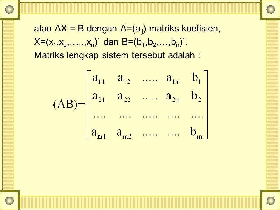 Sistem yang bersesuaian dengan matriks ini adalah : x + y + 2z = 9 x = 9-y-2z …………..