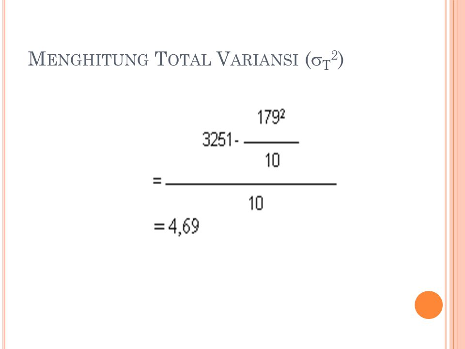 M ENGHITUNG T OTAL V ARIANSI (  T 2 )