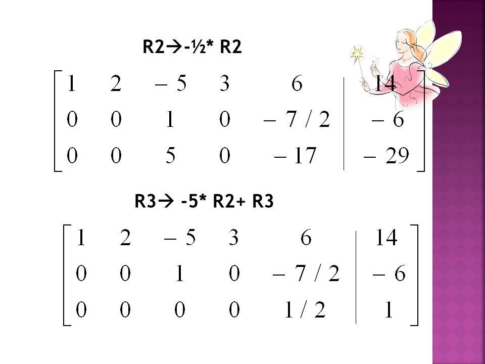 R2  -½* R2 R3  -5* R2+ R3