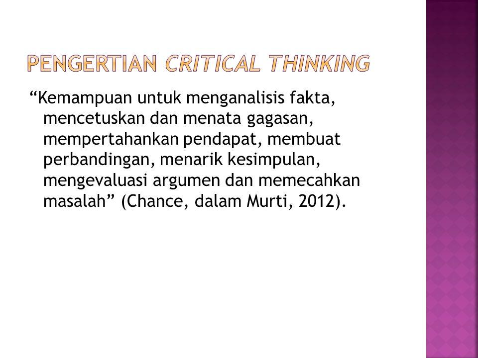 """Kemampuan untuk menganalisis fakta, mencetuskan dan menata gagasan, mempertahankan pendapat, membuat perbandingan, menarik kesimpulan, mengevaluasi a"
