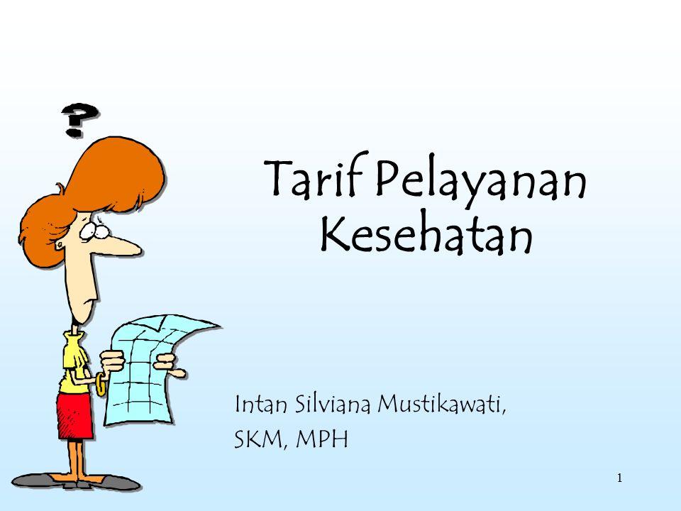 1 Tarif Pelayanan Kesehatan Intan Silviana Mustikawati, SKM, MPH