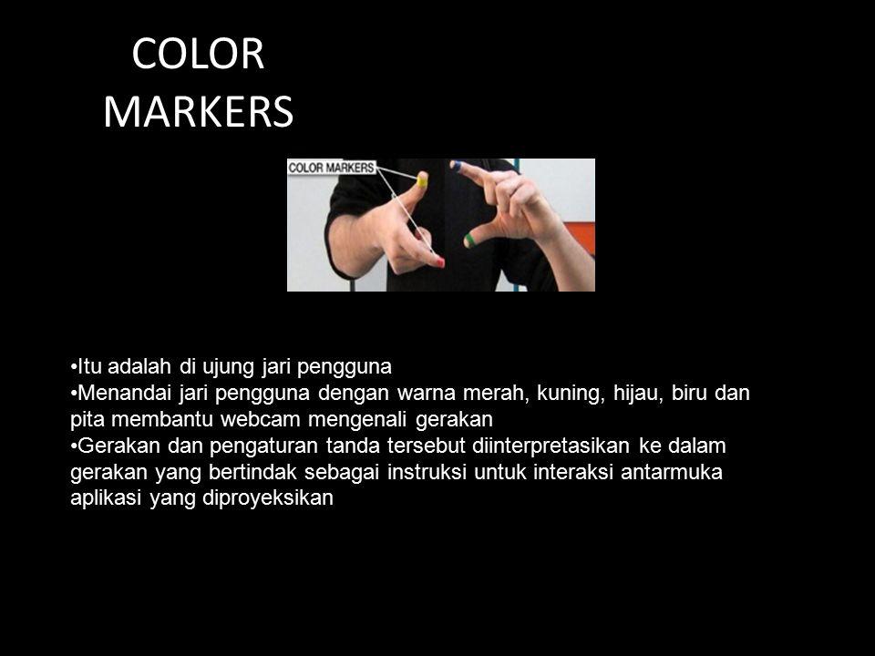 COLOR MARKERS Itu adalah di ujung jari pengguna Menandai jari pengguna dengan warna merah, kuning, hijau, biru dan pita membantu webcam mengenali gera