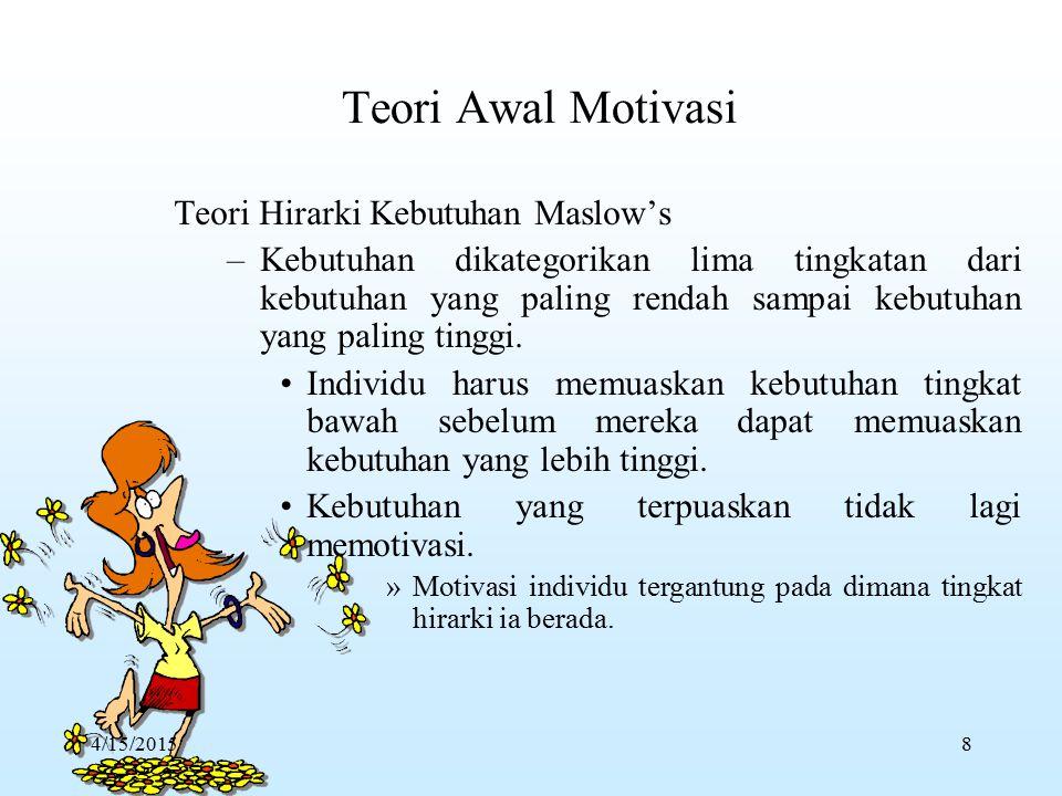 Teori Motivasi dapat dikelompokkan dalam dua kategori, yakni teori kepuasan dan teori proses. –T–Teori kepuasan memusatkan perhatian pada faktor- fakt