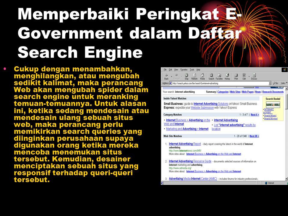 Memperbaiki Peringkat E- Government dalam Daftar Search Engine Cukup dengan menambahkan, menghilangkan, atau mengubah sedikit kalimat, maka perancang
