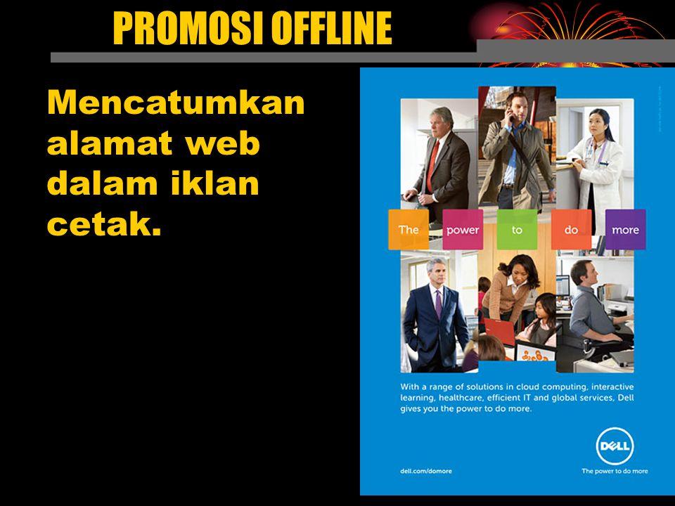 Mencatumkan alamat web dalam iklan cetak.