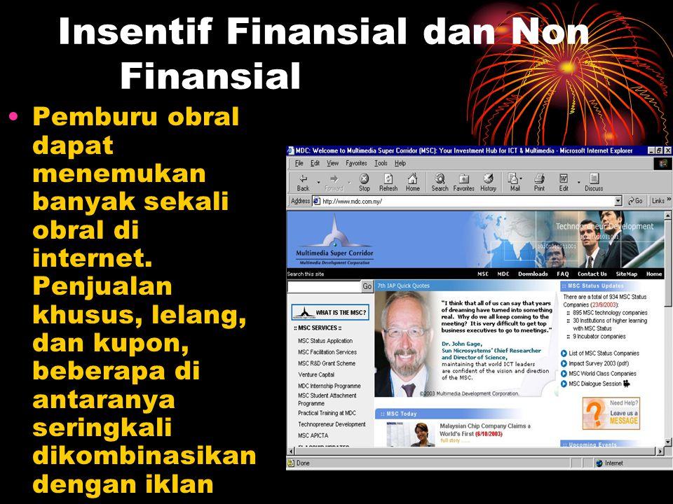 Insentif Finansial dan Non Finansial Pemburu obral dapat menemukan banyak sekali obral di internet. Penjualan khusus, lelang, dan kupon, beberapa di a