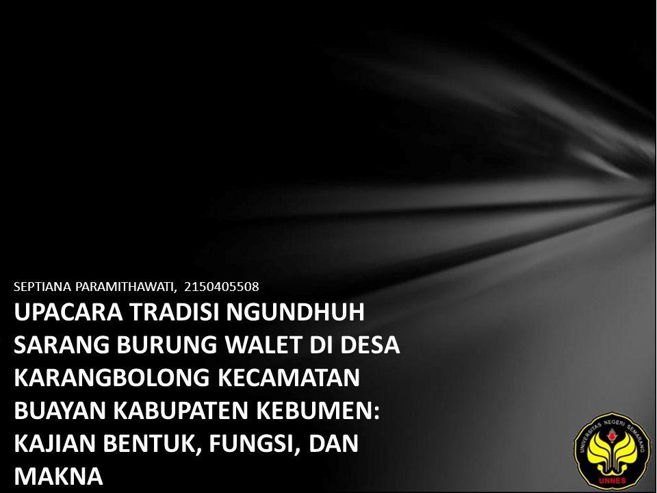 Identitas Mahasiswa - NAMA : SEPTIANA PARAMITHAWATI - NIM : 2150405508 - PRODI : Sastra Indonesia - JURUSAN : Bahasa & Sastra Indonesia - FAKULTAS : Bahasa dan Seni - EMAIL : fathin_syafa07 pada domain yahoo.co.id - PEMBIMBING 1 : Drs.Mukh Doyin,M.Si.