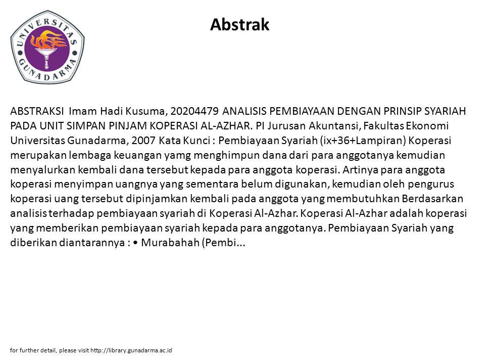 Abstrak ABSTRAKSI Imam Hadi Kusuma, 20204479 ANALISIS PEMBIAYAAN DENGAN PRINSIP SYARIAH PADA UNIT SIMPAN PINJAM KOPERASI AL-AZHAR. PI Jurusan Akuntans