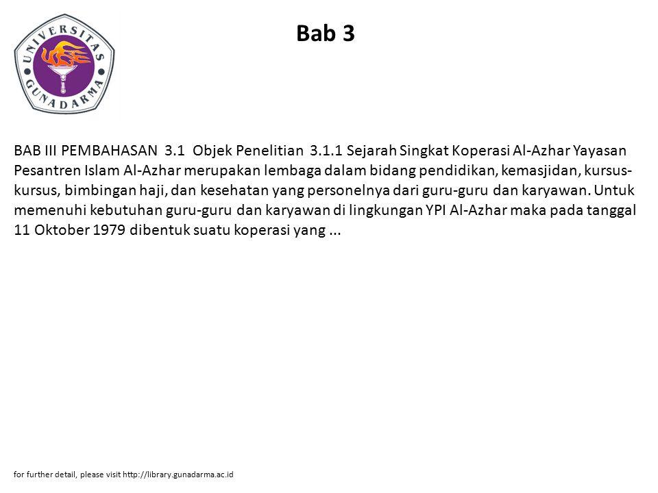 Bab 3 BAB III PEMBAHASAN 3.1 Objek Penelitian 3.1.1 Sejarah Singkat Koperasi Al-Azhar Yayasan Pesantren Islam Al-Azhar merupakan lembaga dalam bidang