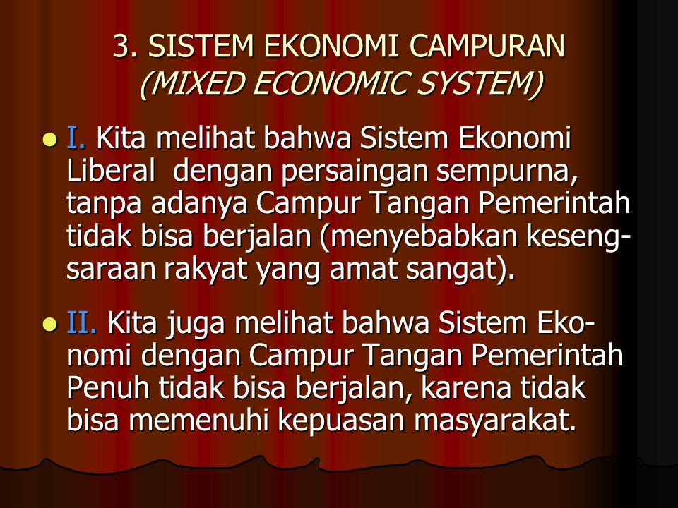 3.SISTEM EKONOMI CAMPURAN (MIXED ECONOMIC SYSTEM) I.