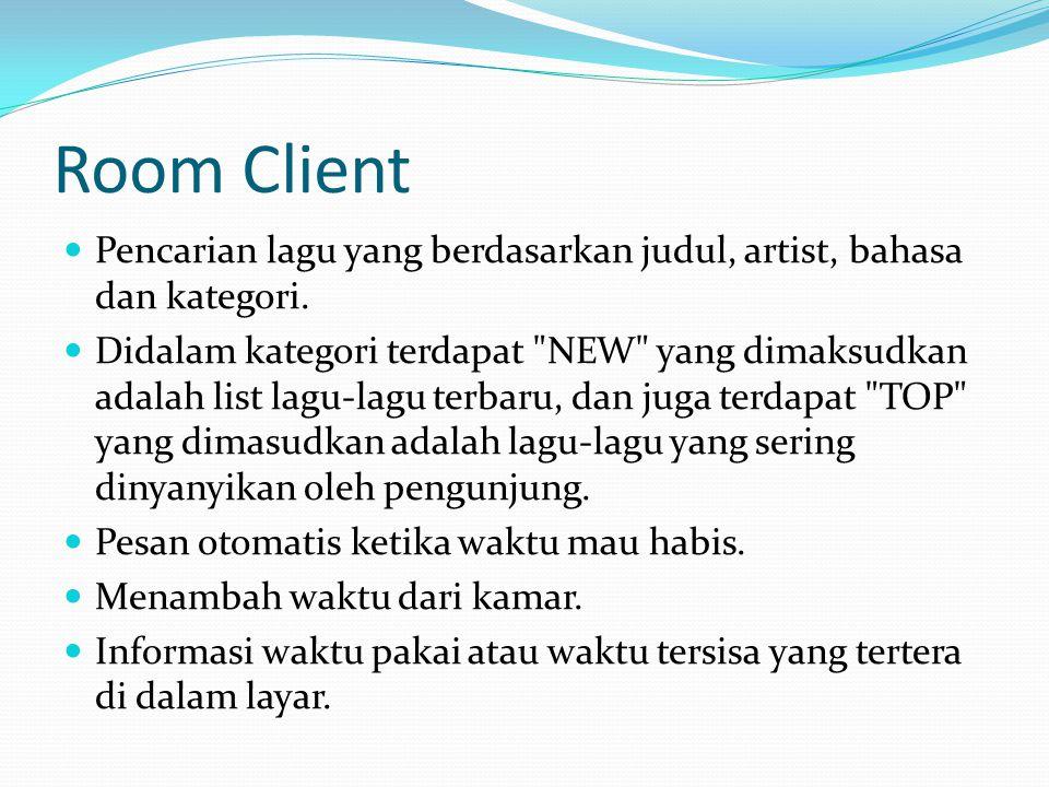 Room Client Pencarian lagu yang berdasarkan judul, artist, bahasa dan kategori. Didalam kategori terdapat