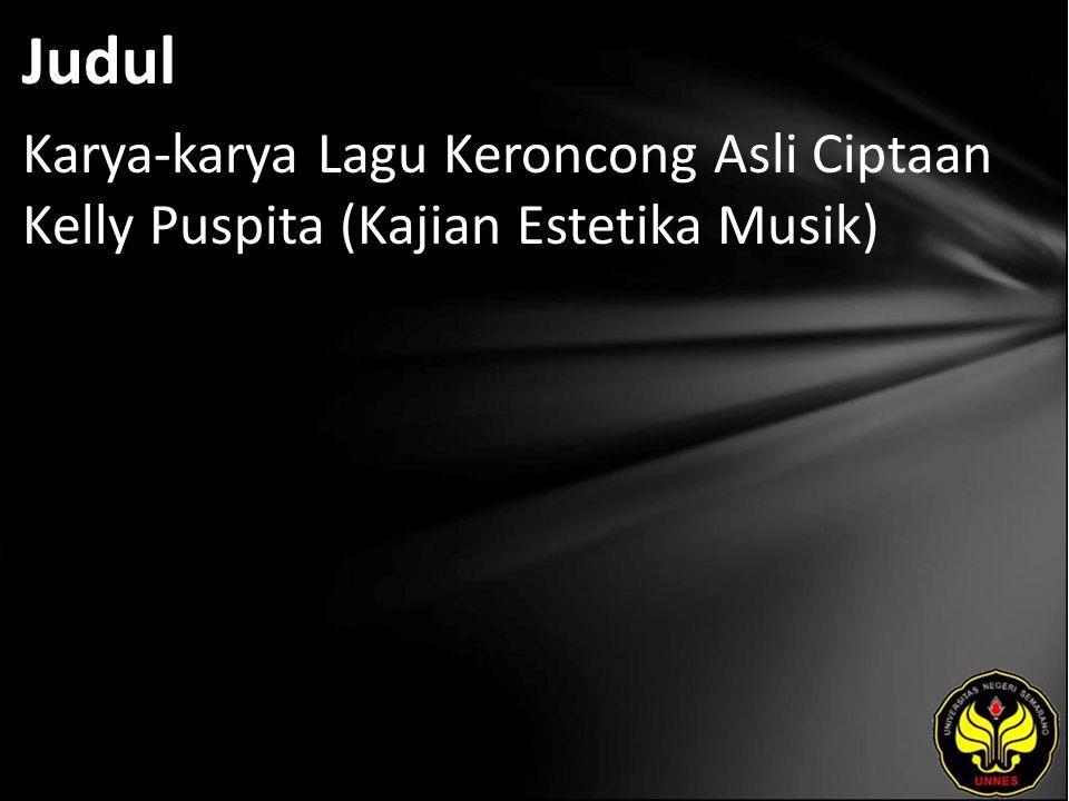 Judul Karya-karya Lagu Keroncong Asli Ciptaan Kelly Puspita (Kajian Estetika Musik)