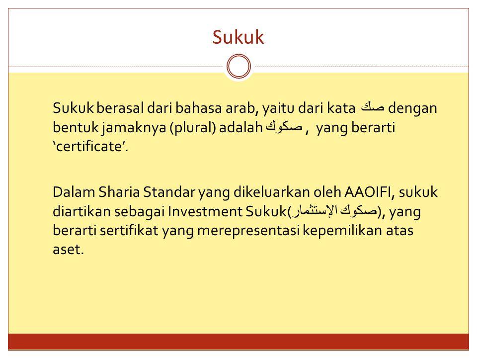 Perbedaan: 1) Sukuk bukan merupakan Surat Hutang, tapi Sertifikat Investasi (Investment Certificate).