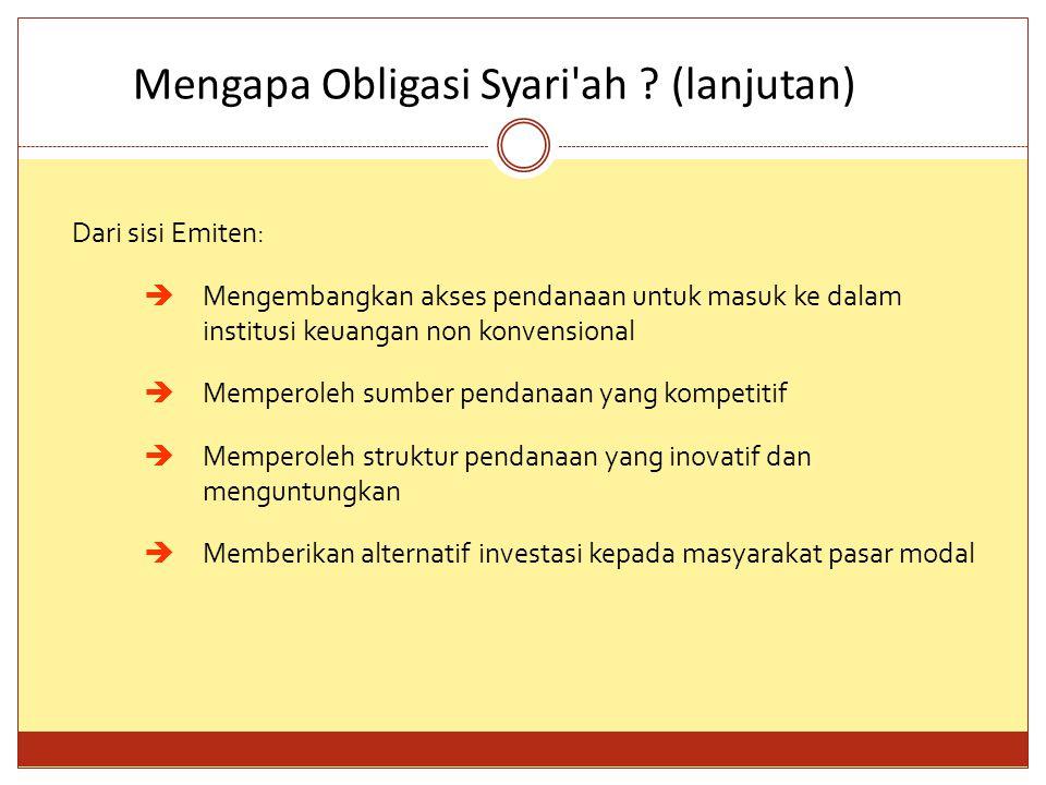Pengertian Obligasi Syari ah  Obligasi Syari ah dapat memberikan Bagi Hasil berdasarkan akad Mudharabah/Muqaradhah/ Qiradh atau Musyarakah.