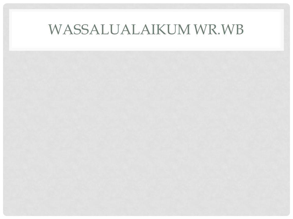 WASSALUALAIKUM WR.WB