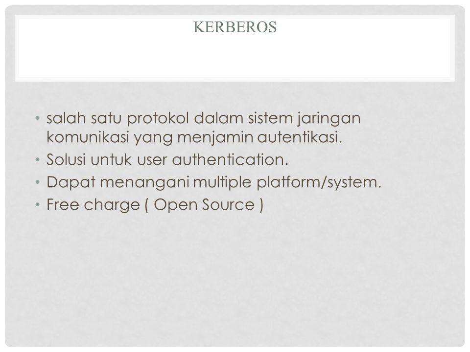 KERBEROS salah satu protokol dalam sistem jaringan komunikasi yang menjamin autentikasi.