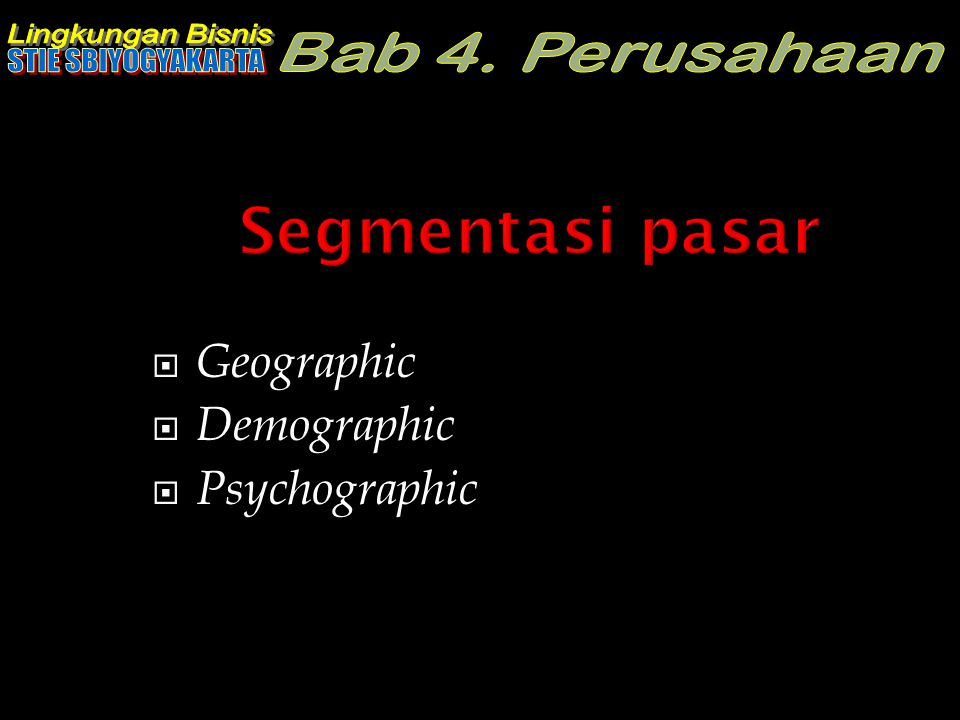  Geographic  Demographic  Psychographic
