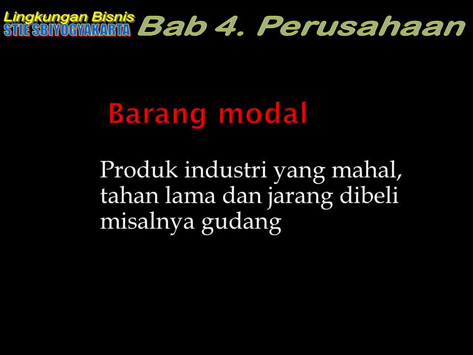 Produk industri yang mahal, tahan lama dan jarang dibeli misalnya gudang