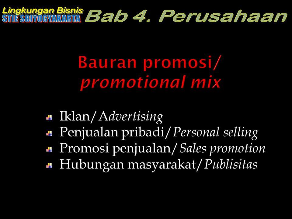 Iklan/A dvertising Penjualan pribadi/ Personal selling Promosi penjualan/ Sales promotion Hubungan masyarakat/ Publisitas