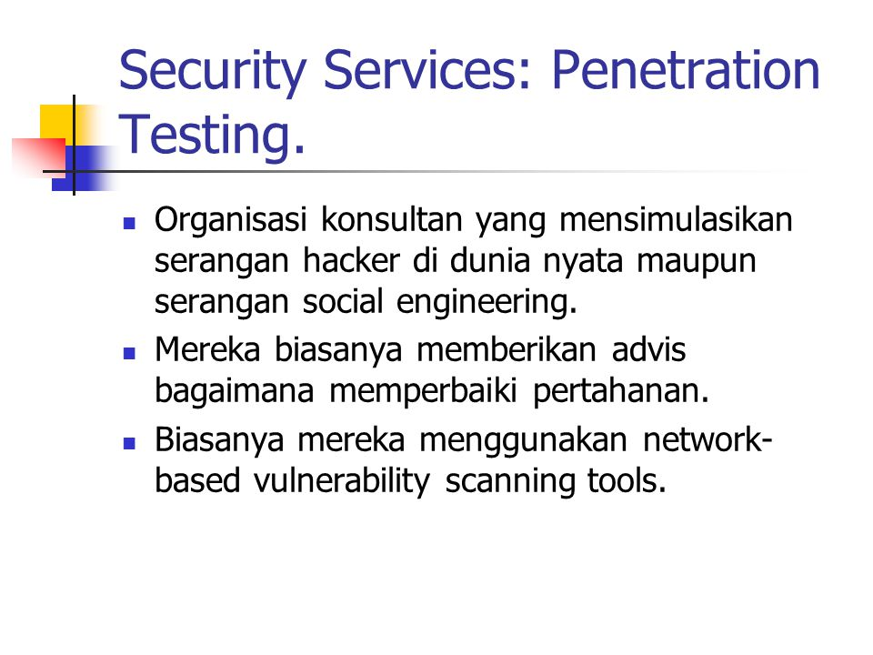 Security Services: Penetration Testing.