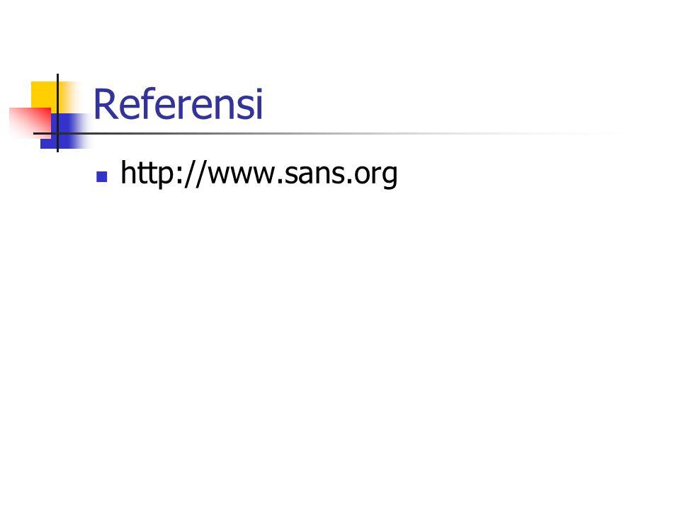 Referensi http://www.sans.org