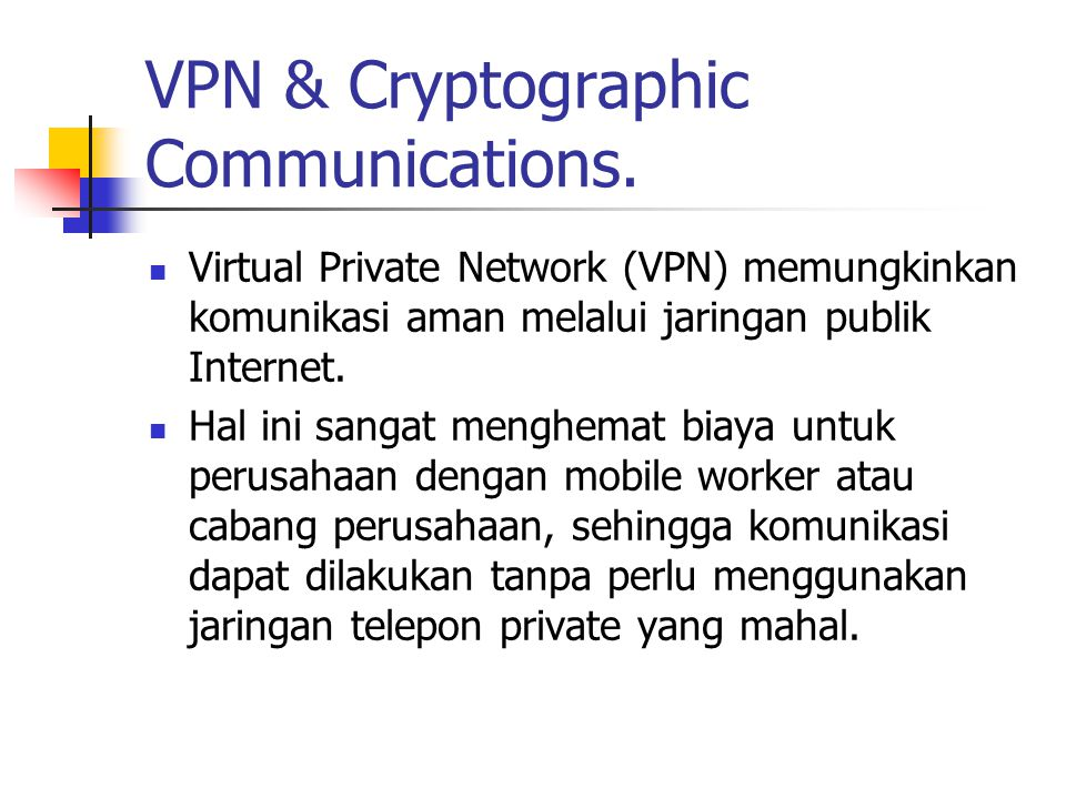 VPN & Cryptographic Communications.