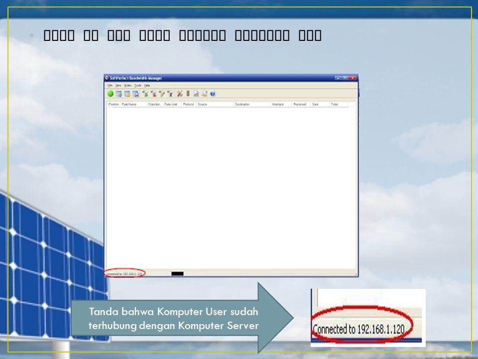 Klik Ok dan akan tampil seperti inI Tanda bahwa Komputer User sudah terhubung dengan Komputer Server