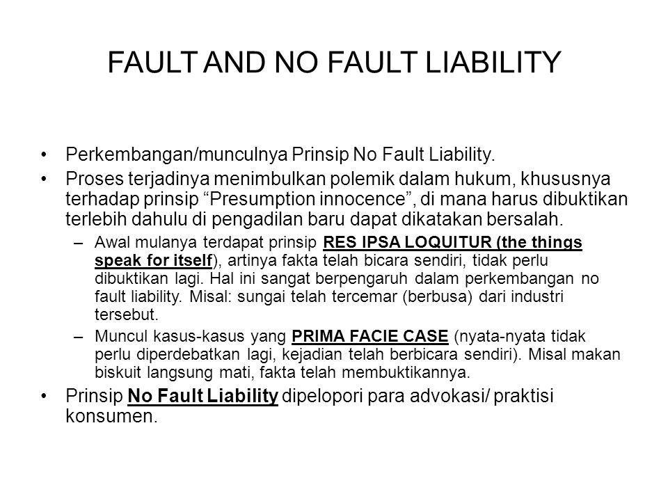 """Perkembangan/munculnya Prinsip No Fault Liability. Proses terjadinya menimbulkan polemik dalam hukum, khususnya terhadap prinsip """"Presumption innocenc"""