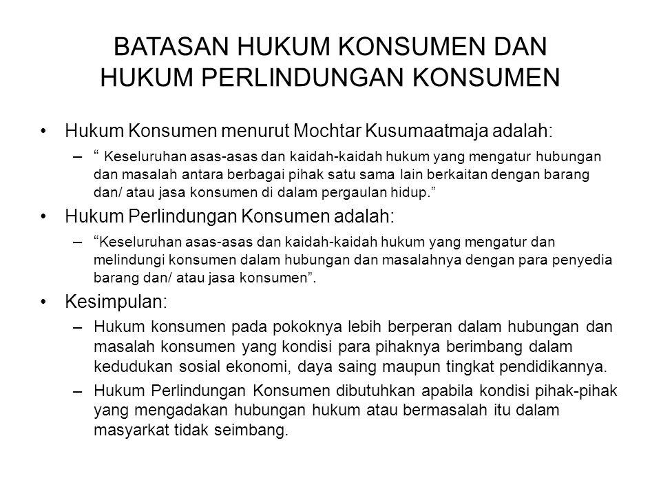 """Hukum Konsumen menurut Mochtar Kusumaatmaja adalah: –"""" Keseluruhan asas-asas dan kaidah-kaidah hukum yang mengatur hubungan dan masalah antara berbaga"""