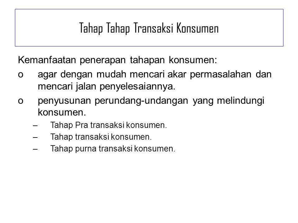 1.Tahap Pra transaksi konsumen –Konsumen mencari informasi atas barang dan jasa.