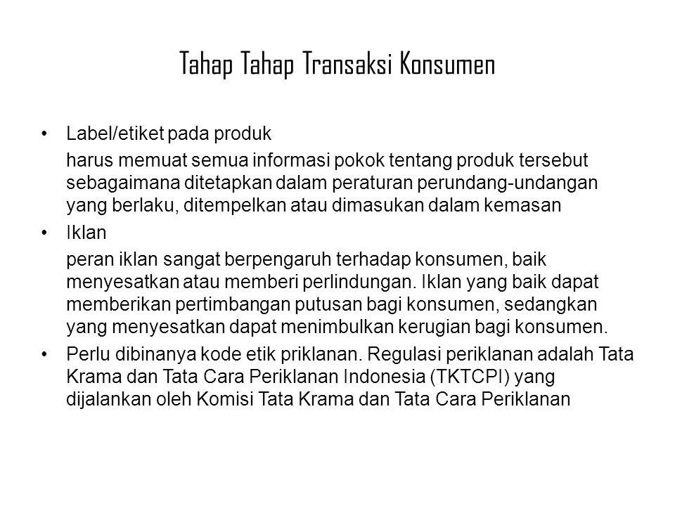 2.Tahap transaksi konsumen –Transaksi konsumen sudah terjadi.