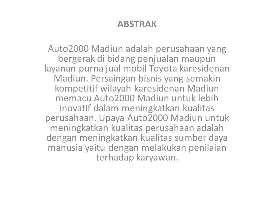 Selama ini Auto2000 Madiun melakukan penilaian kinerja secara subjektif dan bersifat satu arah yaitu dari atasan kepada bawahan.