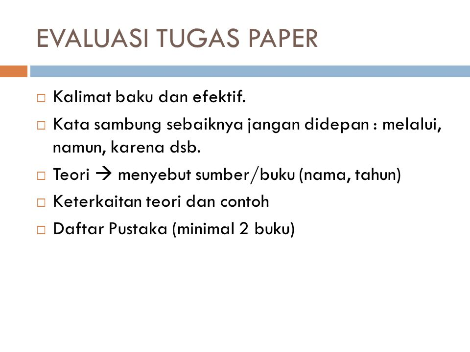 EVALUASI TUGAS PAPER  Kalimat baku dan efektif.