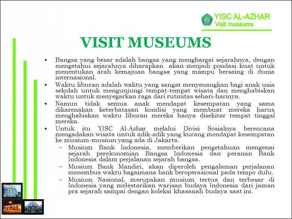 PROFIL KEGIATAN NAMA Visit Museums TEMA Yuk Kita Kenali Sejarah Bangsamu… TUJUAN Wujud kepedulian YISC Al Azhar kepada adik-adik yang kurang memiliki kesempatan untuk berwisata di masa liburannya.