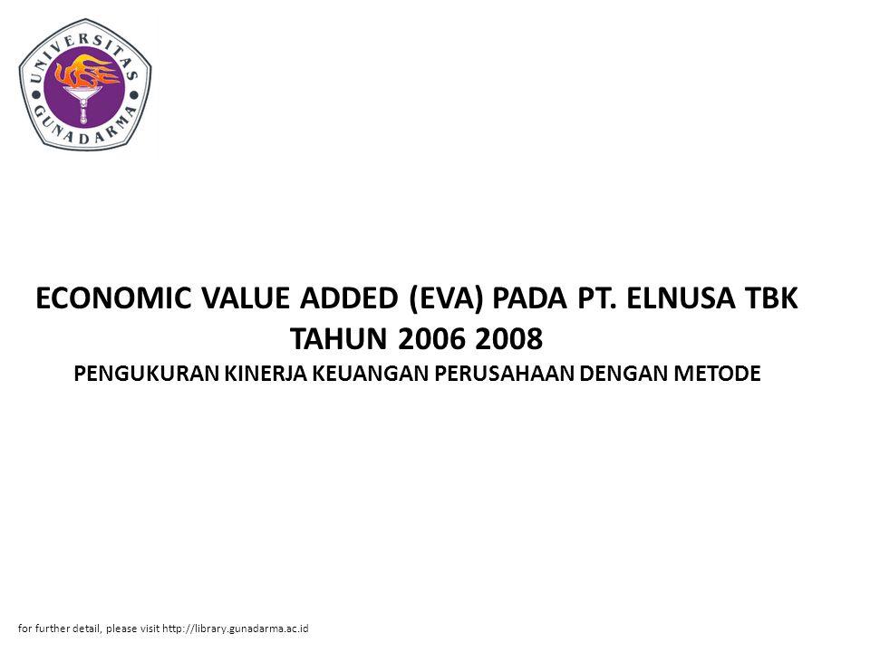 ECONOMIC VALUE ADDED (EVA) PADA PT. ELNUSA TBK TAHUN 2006 2008 PENGUKURAN KINERJA KEUANGAN PERUSAHAAN DENGAN METODE for further detail, please visit h