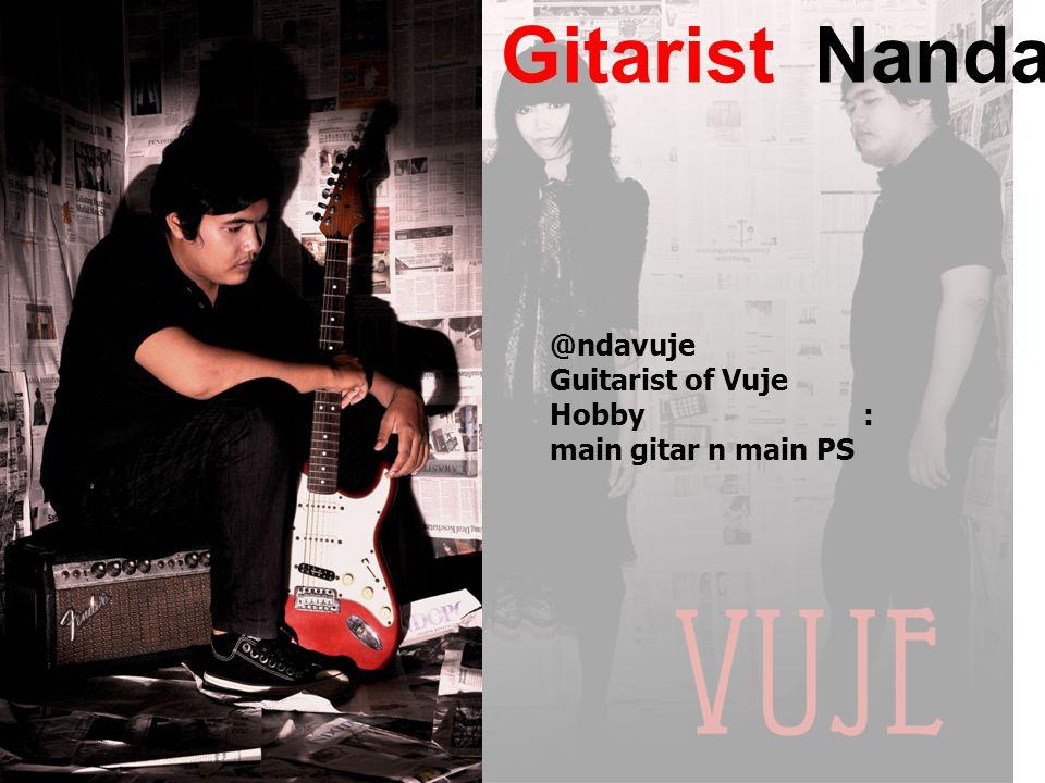 GitaristNanda @ndavuje Guitarist of Vuje Hobby : main gitar n main PS