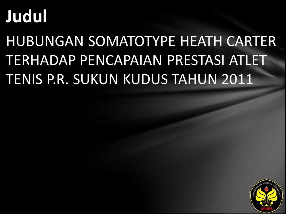 Judul HUBUNGAN SOMATOTYPE HEATH CARTER TERHADAP PENCAPAIAN PRESTASI ATLET TENIS P.R.