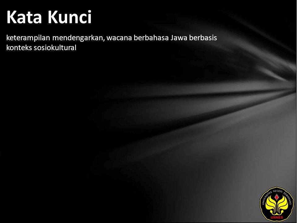 Kata Kunci keterampilan mendengarkan, wacana berbahasa Jawa berbasis konteks sosiokultural