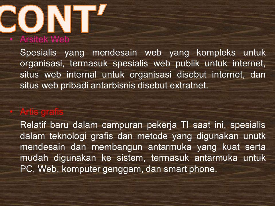 Arsitek Web Spesialis yang mendesain web yang kompleks untuk organisasi, termasuk spesialis web publik untuk internet, situs web internal untuk organi