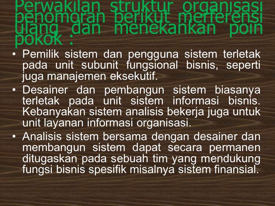 Perwakilan struktur organisasi penomoran berikut merferensi ulang dan menekankan poin pokok : Pemilik sistem dan pengguna sistem terletak pada unit su
