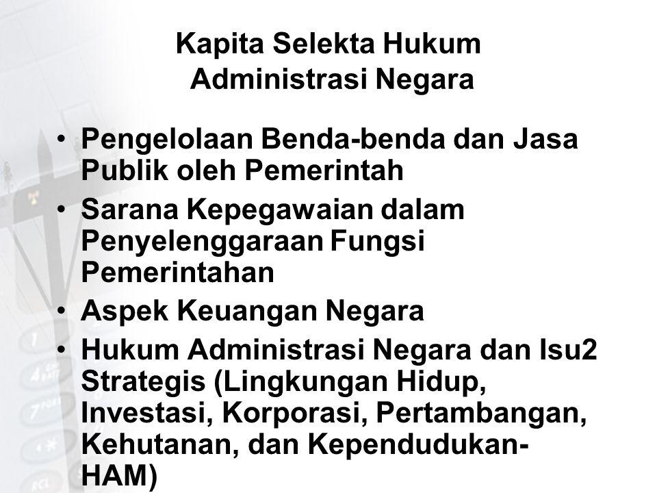 Kapita Selekta Hukum Administrasi Negara Pengelolaan Benda-benda dan Jasa Publik oleh Pemerintah Sarana Kepegawaian dalam Penyelenggaraan Fungsi Pemer