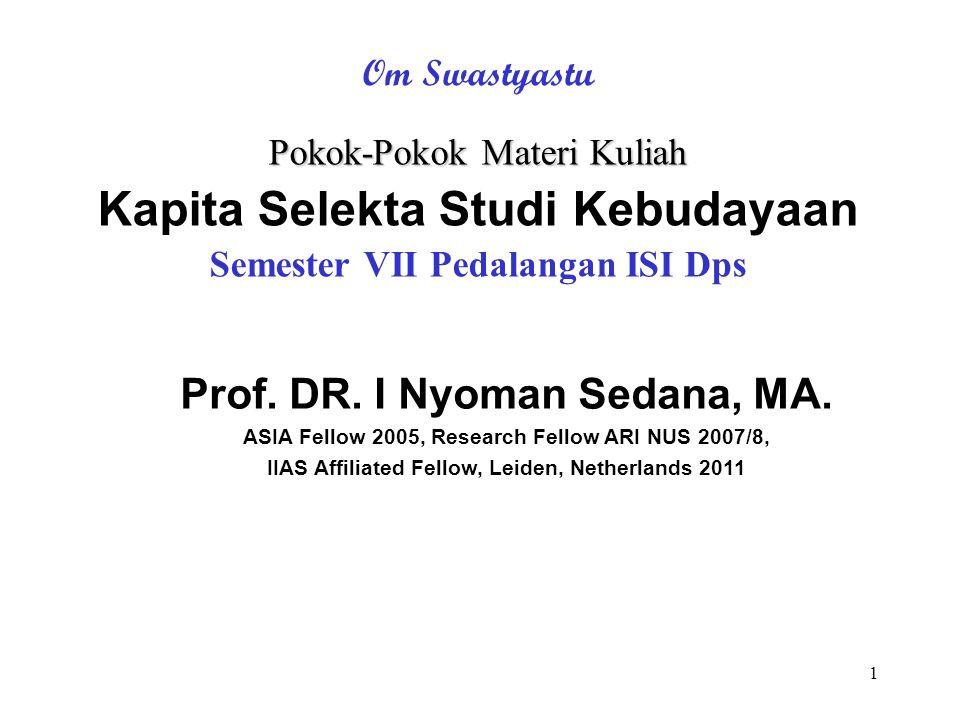 1 Pokok-Pokok Materi Kuliah Kapita Selekta Studi Kebudayaan Semester VII Pedalangan ISI Dps Om Swastyastu Prof.