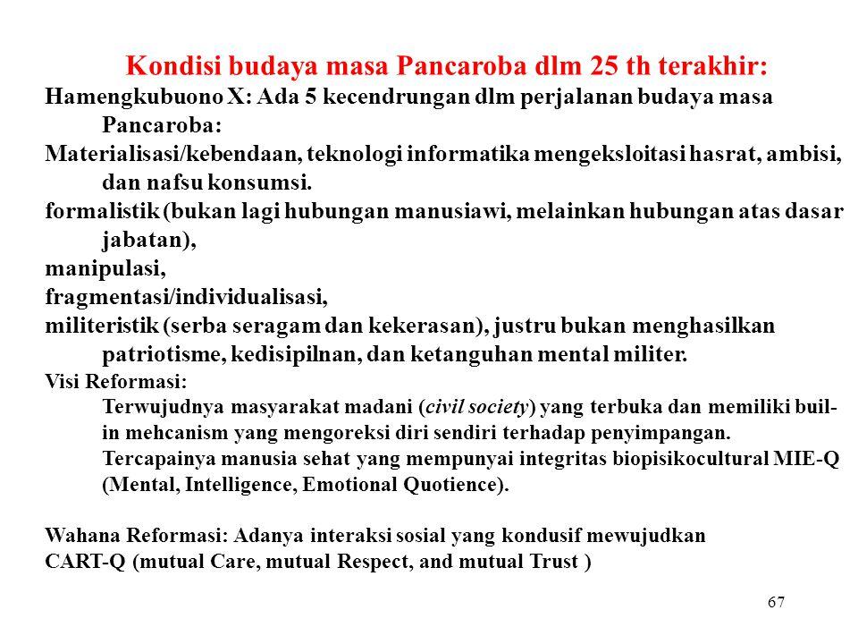 66 Budaya dlm tataran sistem: Kurikulum Content-basedCompetent-based MKDU, MKDK, MKKLearning to know, to do, to live together and to be Learning to kn