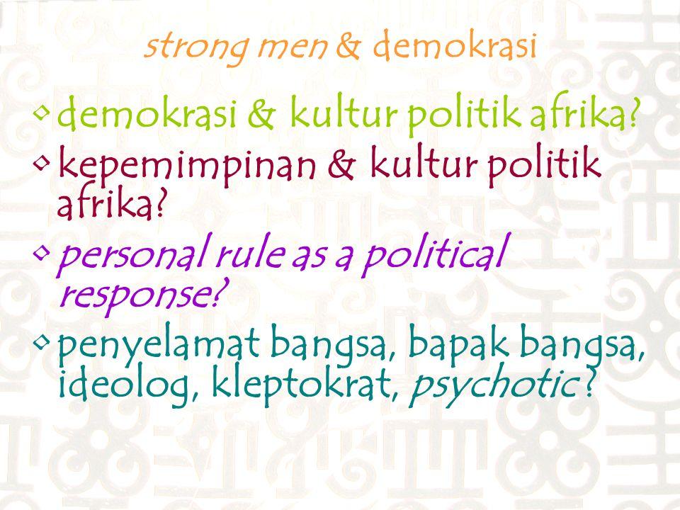 strong men & demokrasi demokrasi & kultur politik afrika.