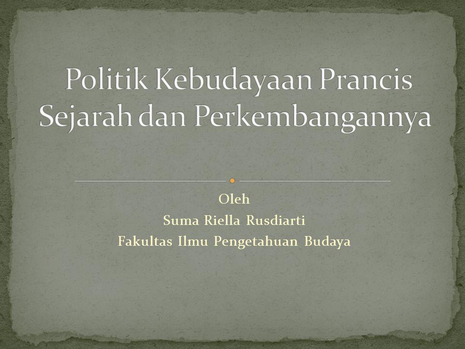 Oleh Suma Riella Rusdiarti Fakultas Ilmu Pengetahuan Budaya