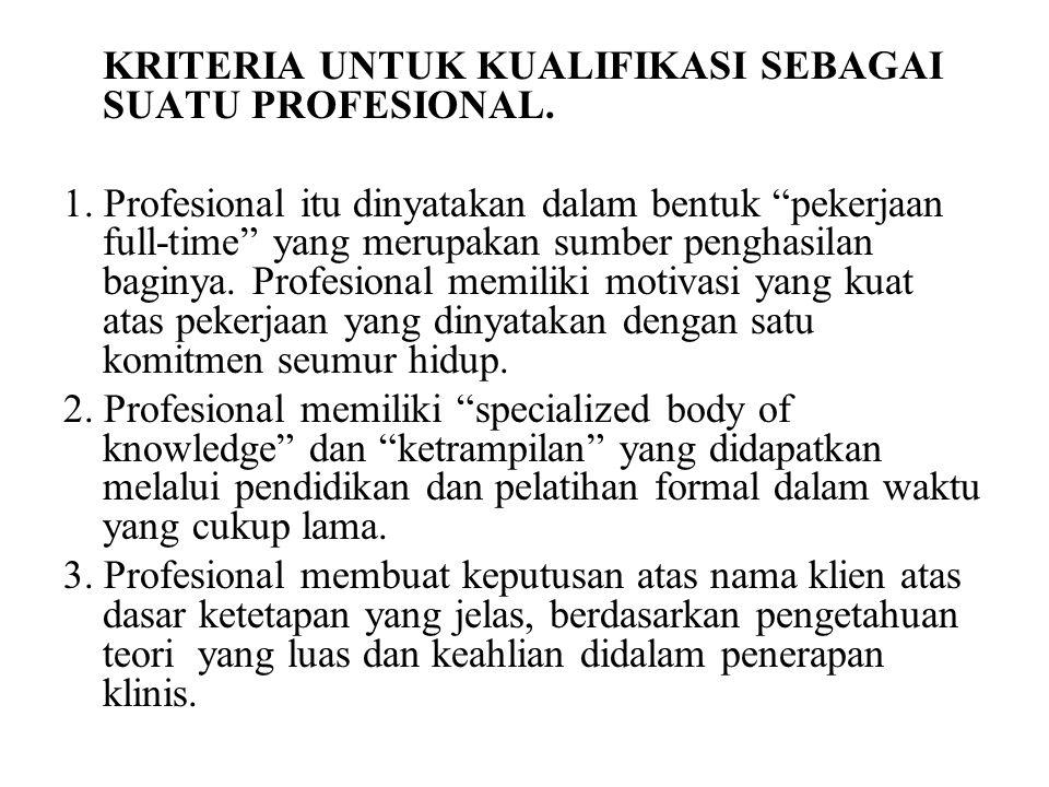 4.Profesional memiliki satu orientasi pelayanan.