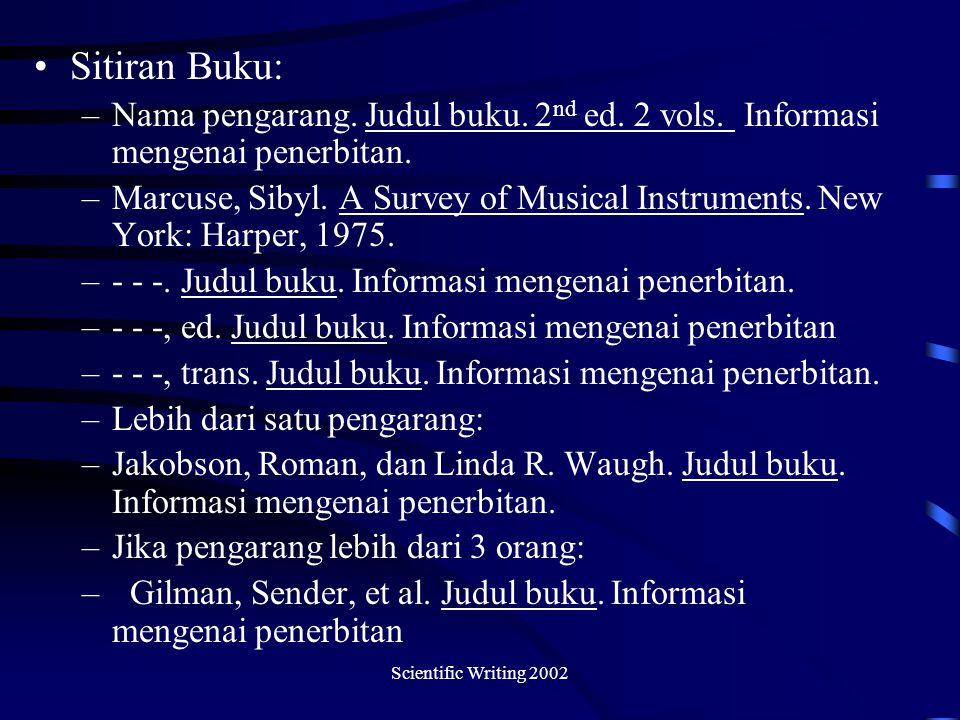 Scientific Writing 2002 Sitiran Buku: –Nama pengarang.