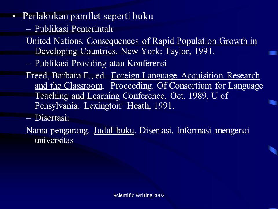 Scientific Writing 2002 Perlakukan pamflet seperti buku –Publikasi Pemerintah United Nations.