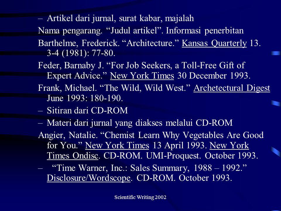 Scientific Writing 2002 –Artikel dari jurnal, surat kabar, majalah Nama pengarang.